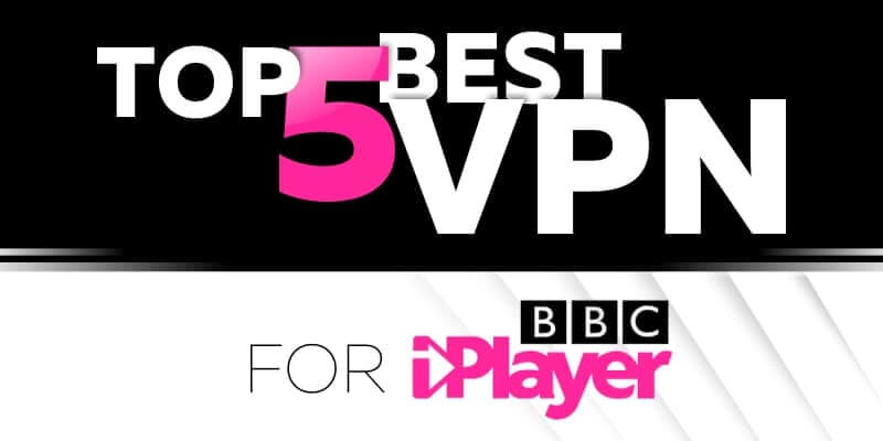 Top 5 Best VPN for BBC Player